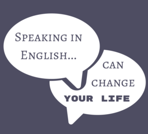 Learning English can change your life